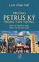Trường Petrus Ký Trong Tâm Tưởng (full color - hard cover)