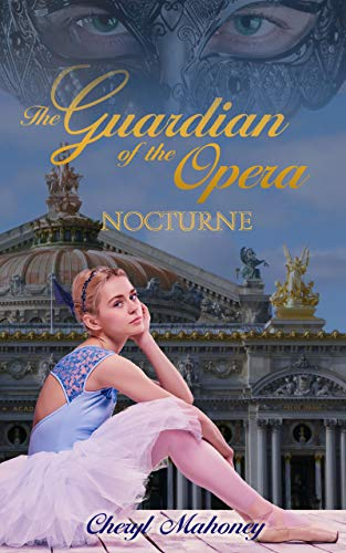 Nocturne (The Guardian of the Opera Book 1) by [Cheryl Mahoney]