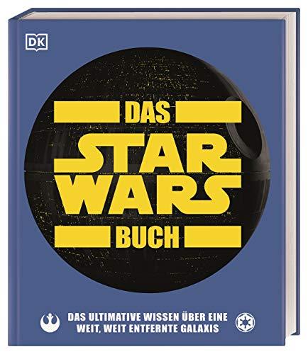 Das Star Wars™ Buch: Das ultimative Wissen über eine weit, weit entfernte Galaxis (Big Ideas)