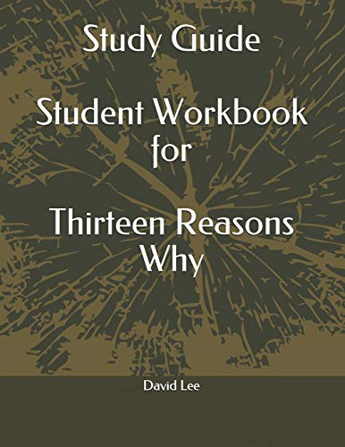 Study Guide Student Workbook for Thirteen Reasons Why