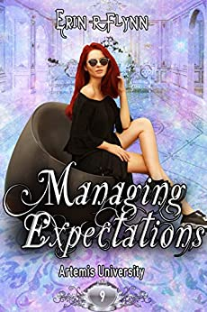 Managing Expectations (Artemis University Book 9) by [Erin R Flynn]