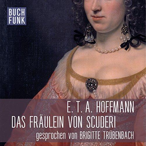 Das Fräulein von Scuderi                   Autor:                                                                                                                                 E. T. A. Hoffmann                               Sprecher:                                                                                                                                 Brigitte Trübenbach                      Spieldauer: 3 Std. und 16 Min.     10 Bewertungen     Gesamt 4,1