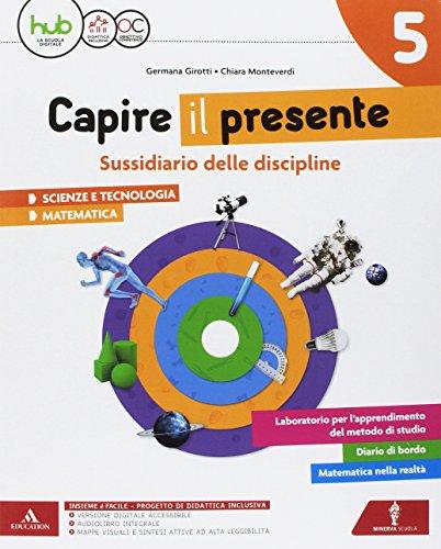 Capire il presente. Sussidiario scienze e tecnologia. Per la Scuola elementare. Con e-book. Con espansione online (Vol. 2)