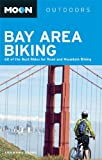 Moon Bay Area Biking: 60 of the Best Rides for Road and Mountain Biking (Moon Outdoors) (English Edition)