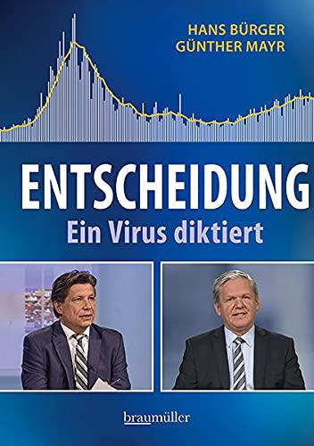 Entscheidung: Ein Virus diktiert