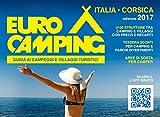 Guida Eurocamping Italia e Corsica. Guida ai campeggi e villaggi turistici in Italia e Corsica