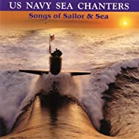 U.S. Navy Sea Chanters: Songs of Sailor and Sea (2000-08-15)