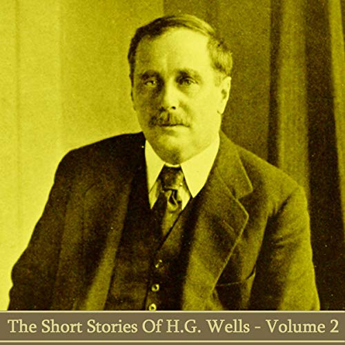 HG Wells - The Short Stories - Volume 2 cover art