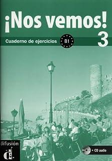Nos vemos! 3. Cuaderno de ejercicios + CD (Nivel B1) (Ele- Texto Espanol) (Spanish Edition) by Eva Maria Lloret Ivorra Ros...