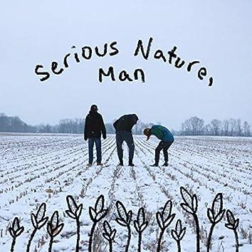 Serious Nature, Man