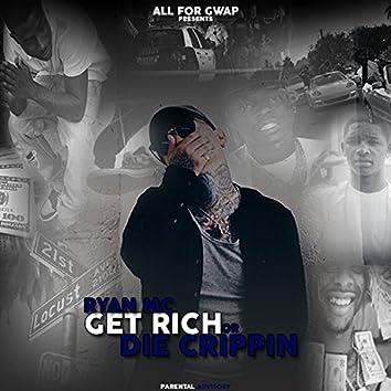 Get Rich or Die Crippin'