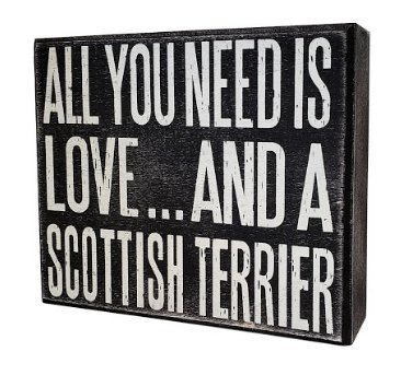 JennyGems - All You Need is Love and a Scottish Terrier - Wooden Stand Up Box Sign - Scottish Terrier Gifts Series, Scotty Dog, Scottie Dog - Scottish Terrier