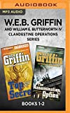 W.E.B. Griffin and William E. Butterworth IV Clandestine Operations Series: Books 1-2: Top Secret & The Assassination Option (Clandestine Operations Novel)