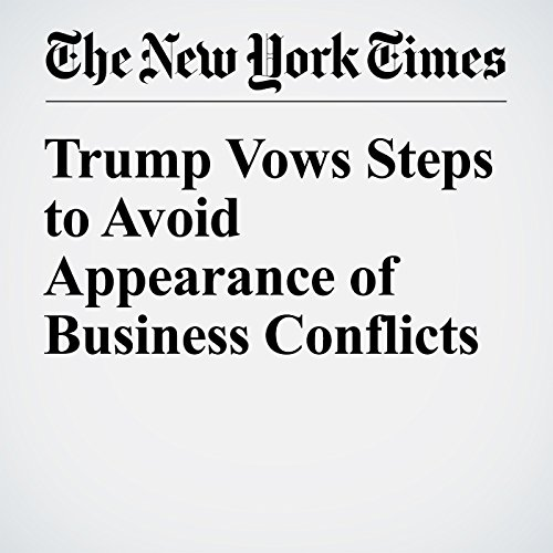 Trump Vows Steps to Avoid Appearance of Business Conflicts cover art
