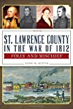 St. Lawrence County in the War of 1812:: Folly and Mischief (Military)