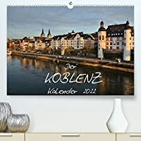 Der Koblenz Kalender (Premium, hochwertiger DIN A2 Wandkalender 2022, Kunstdruck in Hochglanz): Stadt mit Flair an Rhein und Mosel (Monatskalender, 14 Seiten )
