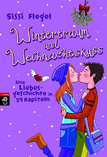 Wintertraum und Weihnachtskuss: Eine Liebesgeschichte in 24 Kapiteln