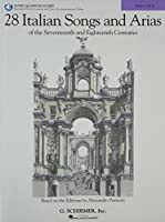 28 Italian Songs and Arias of the Seventeenth and Eighteenth Centuries: Based on the Editions by Alessandro Parisotti; High Voice (High Voice Book CD)
