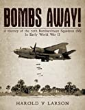 Bombs Away!: A History of the 70th Bombardment Squadron (M) In Early World War II