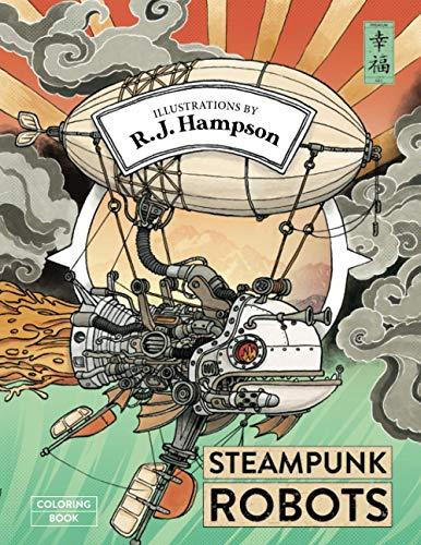 Steampunk Robots Coloring Book (R.J. Hampson Coloring Books)