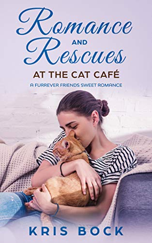 Romance And Rescues At The Cat Café by Kris Bock ebook deal