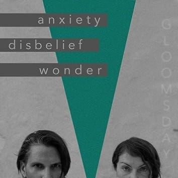 Anxiety, Disbelief, Wonder.