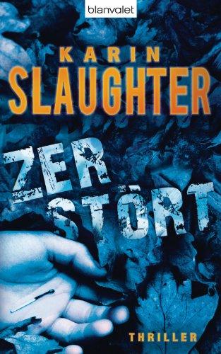 Zerstort Thriller Grant County Serie 6 Ebook Slaughter Karin Berr Klaus Amazon De Kindle Shop