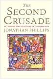 The Second Crusade: Extending the Frontiers of Christendom