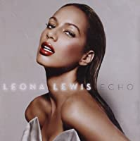 Echo by Leona Lewis (2009-11-13)