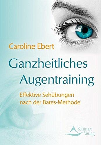 Ganzheitliches Augentraining: Effektive Sehübungen nach der Bates-Methode
