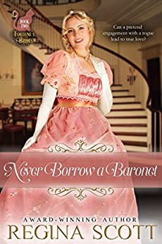 Never Borrow a Baronet (Fortune's Brides Book 2) by [Regina Scott]