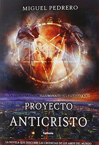 Proyecto Anticristo: La conspiración Illuminati en el siglo XXI: 3 (Cydonia)