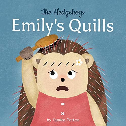 Emily's Quills: A Little Hedgehog Girl Finds Confidence in Her Uniqueness (English Edition)