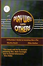 Play Well With Others (A Musician's Guide to Jamming Like a Pro)