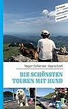 Die schönsten Touren mit Hund in der Region Schliersee Bayrischzell: 25 Touren - Lieblingsorte - Unterkünfte