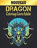 Dragon Livre Coloriage Adulte: Nouveau Livre Coloriage Anti-Stress Dessins de Dragons 50 Dragon Unilatéral pour le Soulagement du Stress Livre de ... 100 pages Modèles d'animaux anti-stress