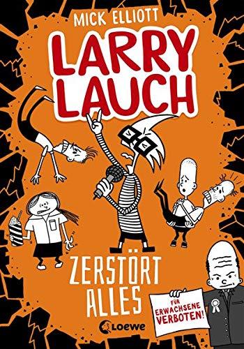 Larry Lauch zerstört alles (Band 3): Lustiger Comic-Roman für Jungen und Mädchen...