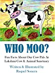 Who Moo?: Fun Facts About Our Cow Pals At Lakshmi Cow & Animal Sanctuary (English Edition)