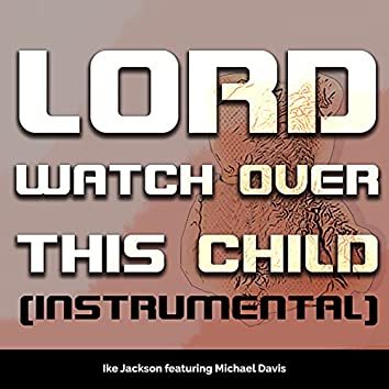 Lord Watch Over This Child (Instrumental)