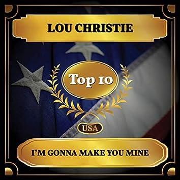 I'm Gonna Make You Mine (Billboard Hot 100 - No 10)