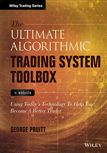 The Ultimate Algorithmic Trading System Toolbox + Website: Using Today's Technology To Help You Become A Better Trader (Wiley Trading Series)