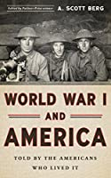 World War I and America: Told By the Americans Who Lived It (LOA #289) (Library of America)