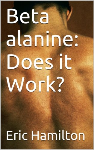 Beta alanine: Does it Work? (Supplements: Reviewing the Evidence) (English Edition)