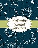 Meditation Journal for Libra: Mindfulness Libra Zodiac Journal Horoscope and Astrology Libra Gifts Reflection Notebook for Meditation Practice Inspiration