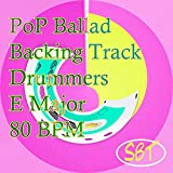PoP Ballad Backing Track for Drums in E Major 80 BPM, Vol. 1