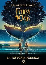 Fairy Oak. La historia perdida par Elisabetta Gnone