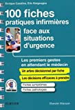 100 fiches pratiques infirmières face aux situations d'urgence - Les premiers gestes en attendant le médecin