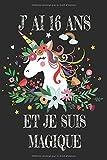 J' Ai 16 Ans Et Je Suis Magique: Carnet De Notes Noire Pour Les Amoureuse De Licorne Cadeau D'anniversaire Pour Fille De 16 Ans