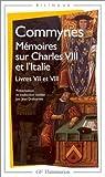 Mémoires sur Charles VIII et l'Italie - Livres VII et VIII by Philippe de Commynes (2002-02-26) - Flammarion (2002-02-26) - 26/02/2002