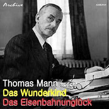 Thomas Mann Spricht Das Wunderkind und Das Eisenbahnunglück